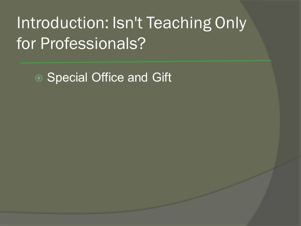 Introduction: Isn t Teaching Only for Professionals Special Office and Gift