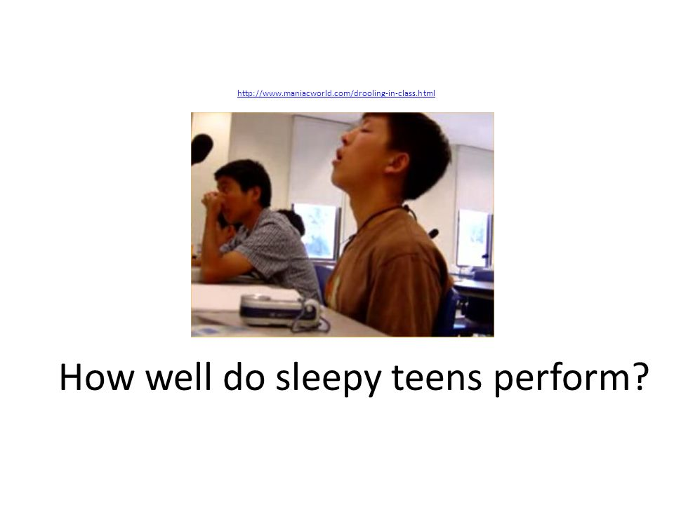 How well do sleepy teens perform? http://www.maniacworld.com/drooling-in-class.html