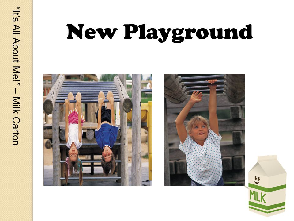 Its All About Me! – Milk Carton New Playground