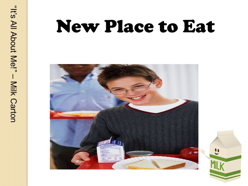 Its All About Me! – Milk Carton New Place to Eat