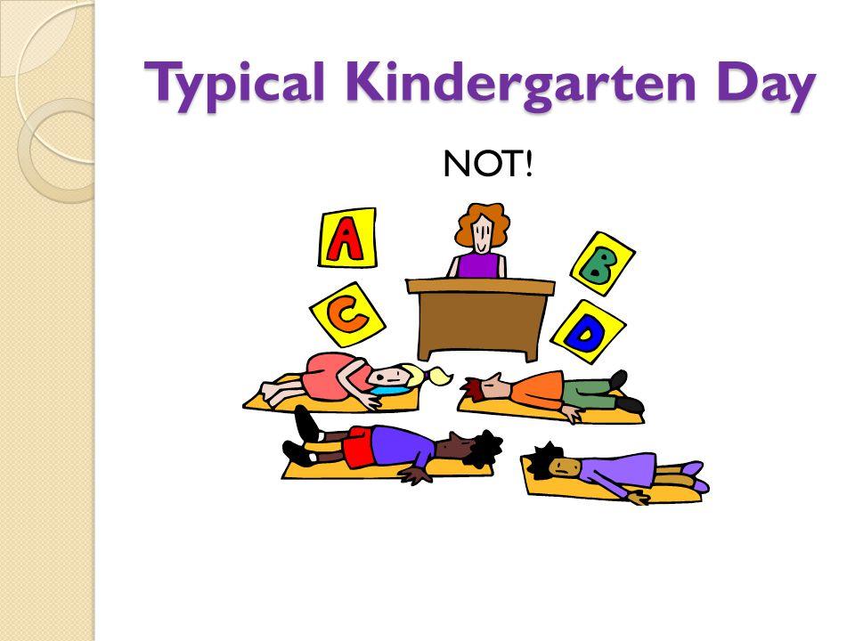 Typical Kindergarten Day NOT!