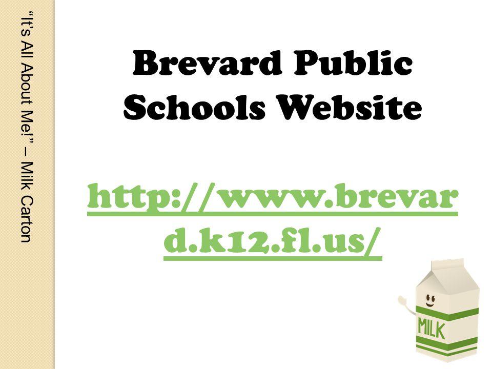 Its All About Me! – Milk Carton Brevard Public Schools Website http://www.brevar d.k12.fl.us/