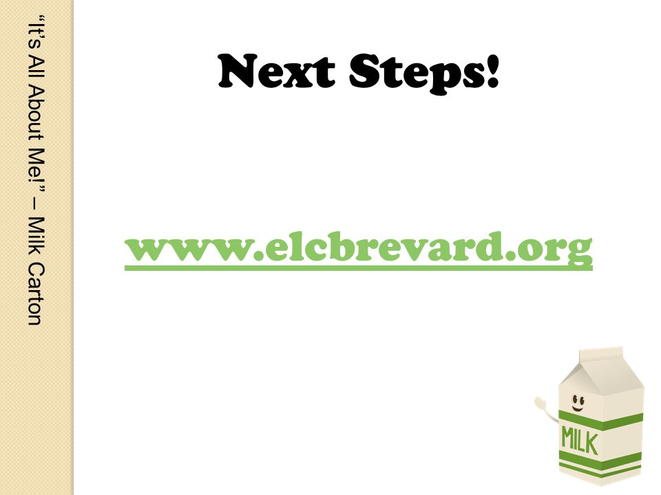 Its All About Me! – Milk Carton Next Steps! www.elcbrevard.org