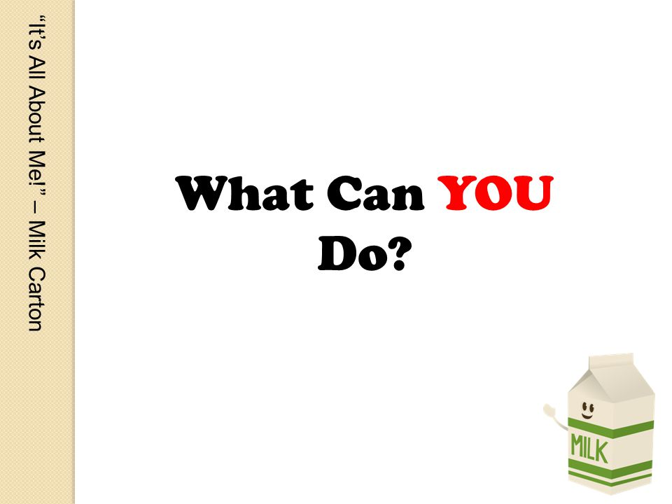 Its All About Me! – Milk Carton What Can YOU Do