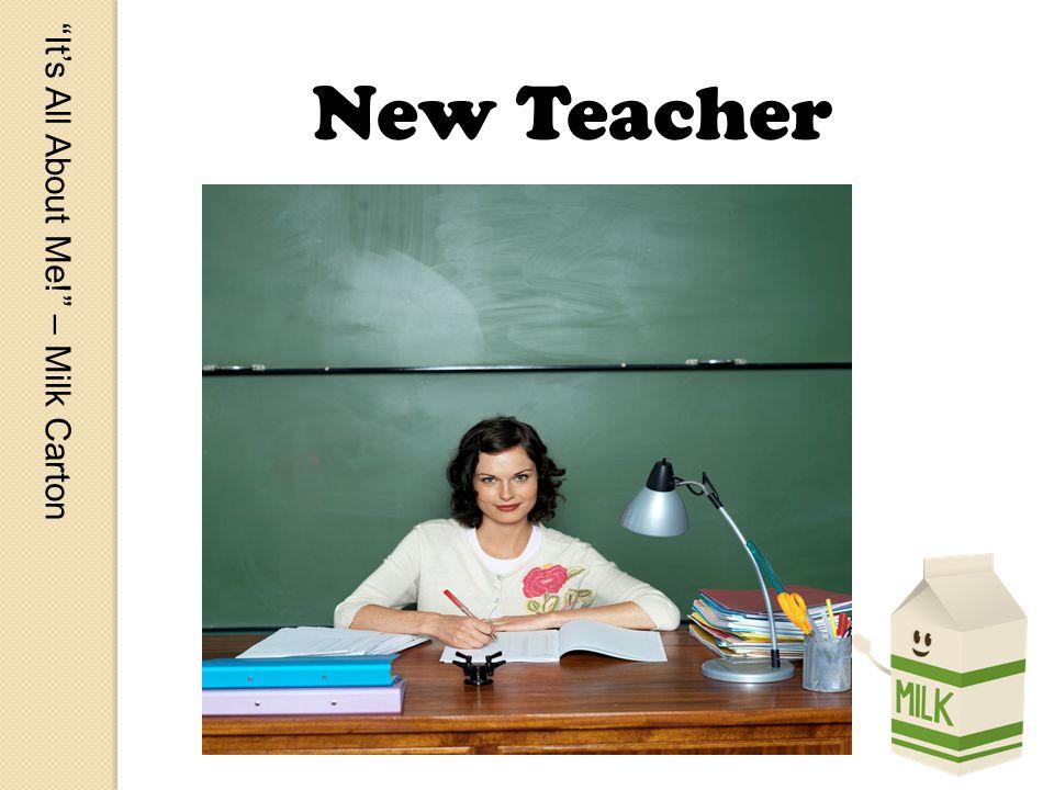 Its All About Me! – Milk Carton New Teacher