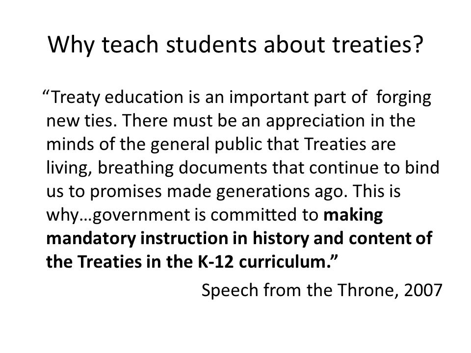 Why teach students about treaties. Treaty education is an important part of forging new ties.