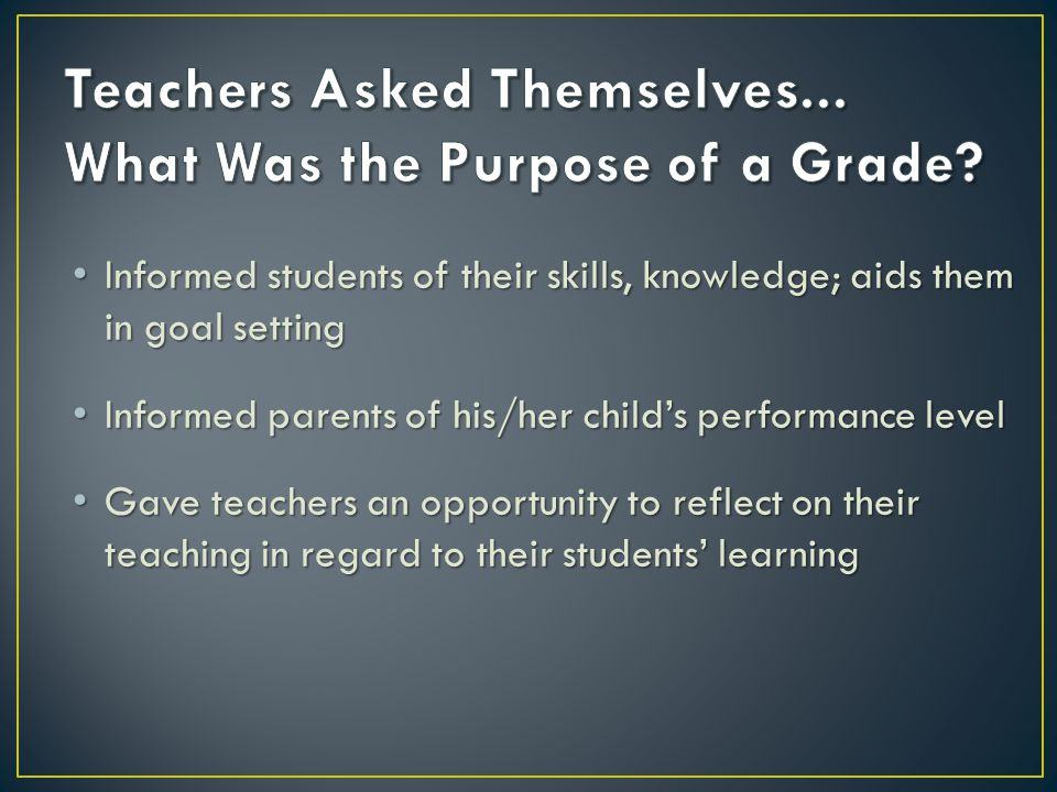 Informed students of their skills, knowledge; aids them in goal setting Informed students of their skills, knowledge; aids them in goal setting Inform