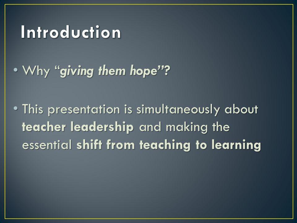 Why giving them hope. Why giving them hope.