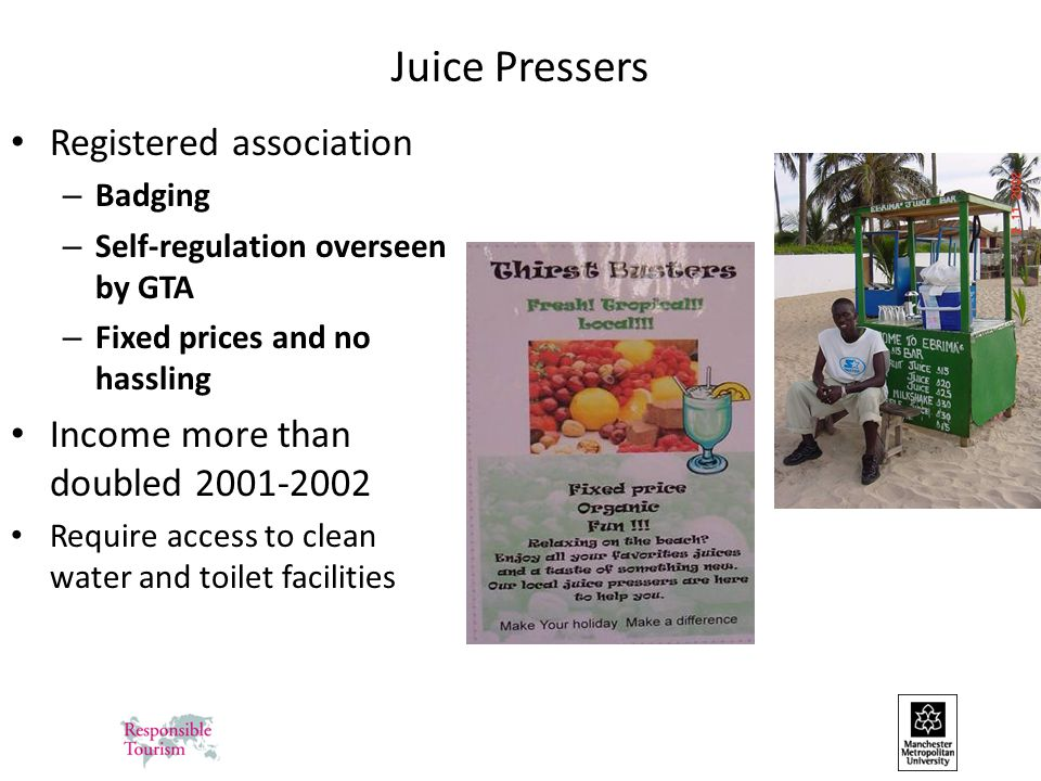 Juice Pressers Registered association – Badging – Self-regulation overseen by GTA – Fixed prices and no hassling Income more than doubled 2001-2002 Re