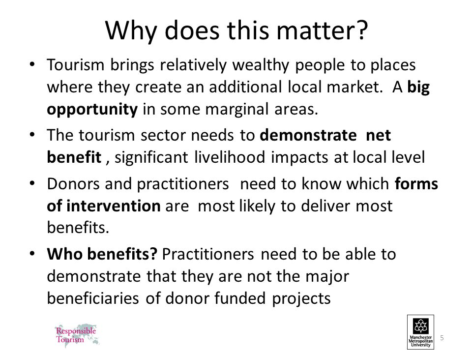 Why does this matter? Tourism brings relatively wealthy people to places where they create an additional local market. A big opportunity in some margi