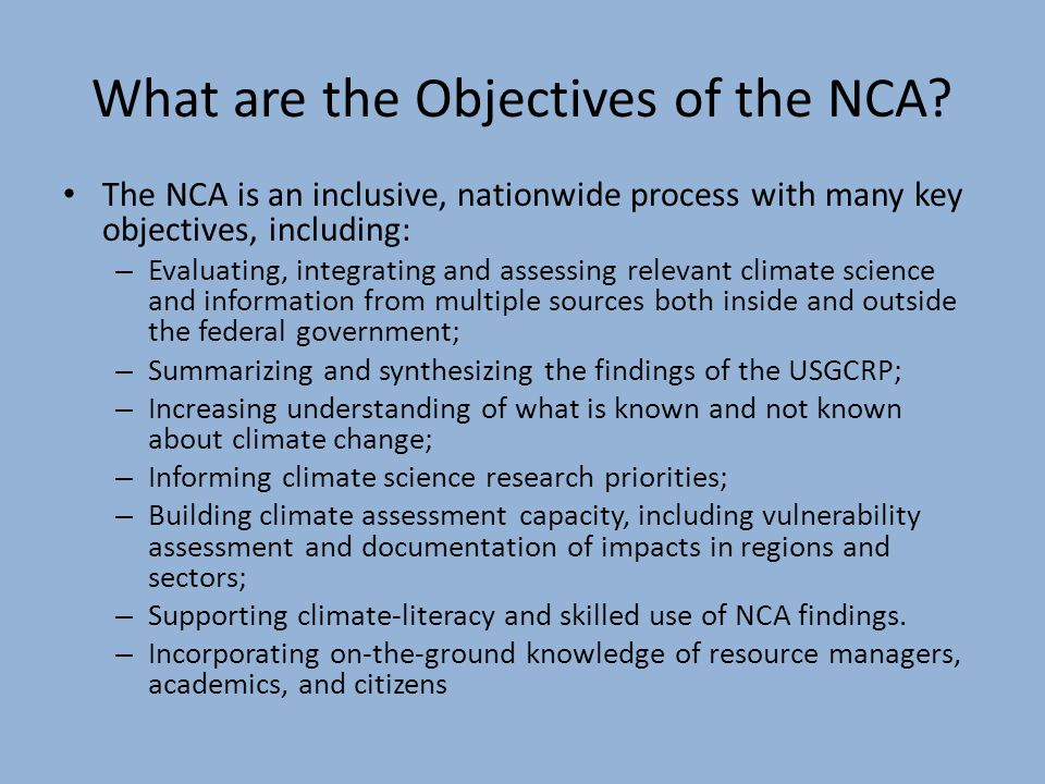 Differences between IPCC and NCA The NCA discusses impacts to eight distinct regions of the United States, seven sectors, and six cross-sectoral topics as well as existing and potential U.S.