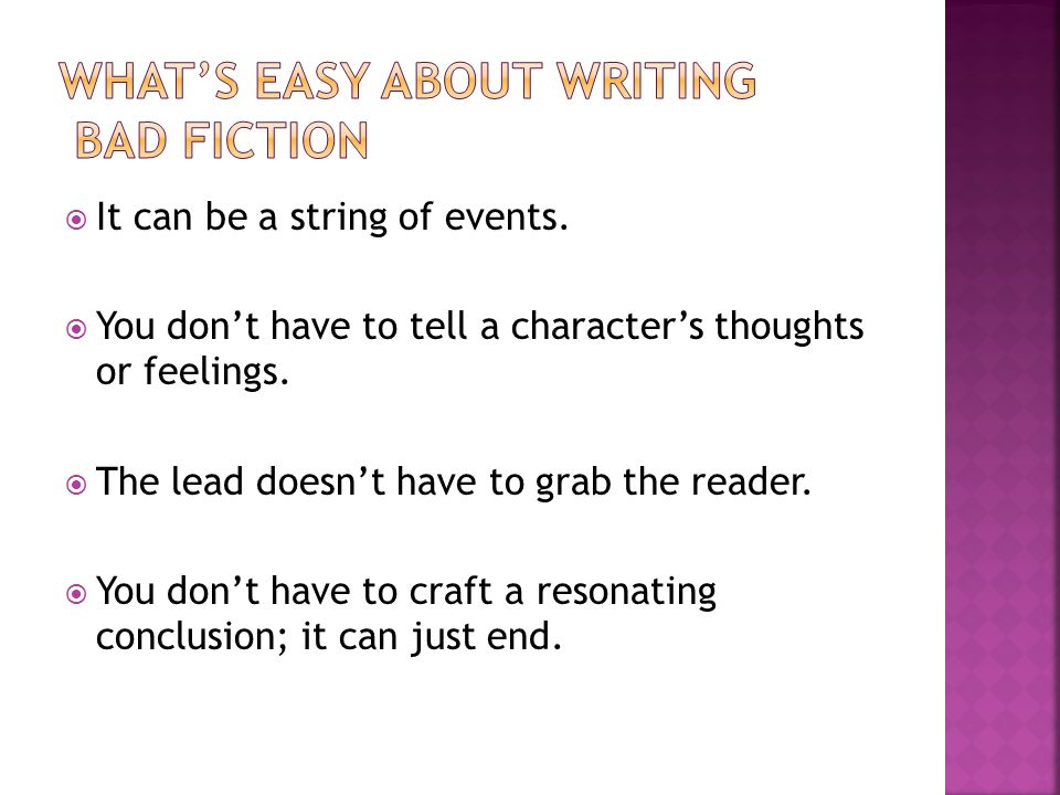 It can be a string of events. You dont have to tell a characters thoughts or feelings.