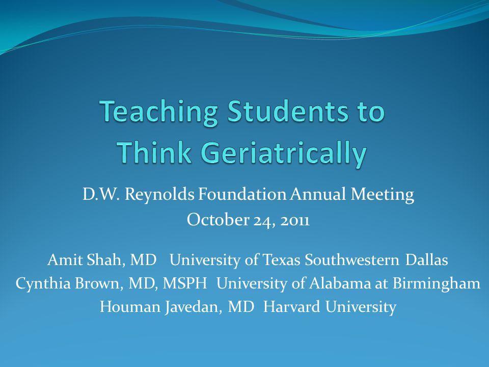 D.W. Reynolds Foundation Annual Meeting October 24, 2011 Amit Shah, MD University of Texas Southwestern Dallas Cynthia Brown, MD, MSPH University of A