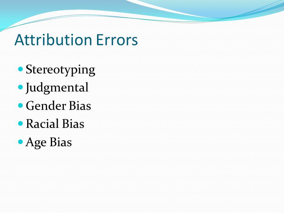 Attribution Errors Stereotyping Judgmental Gender Bias Racial Bias Age Bias