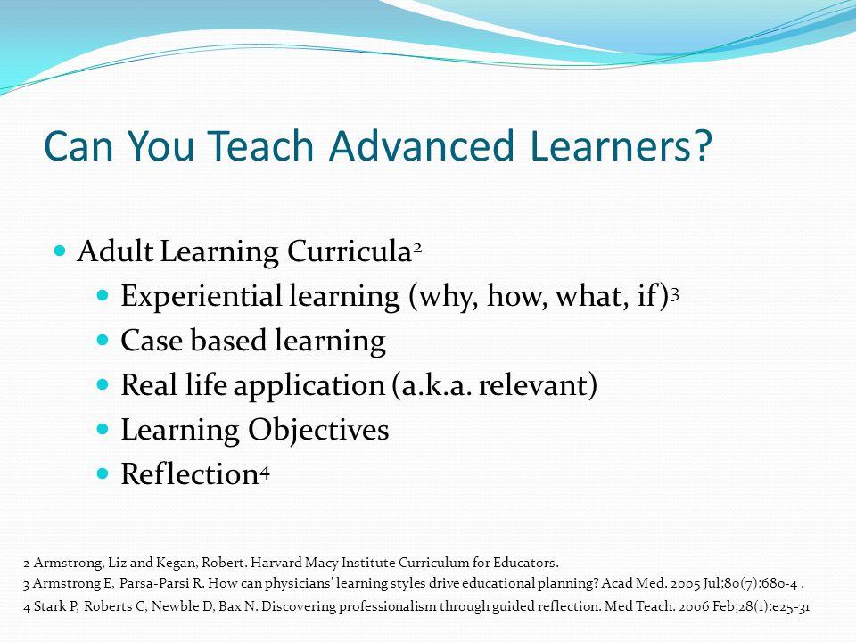 Can You Teach Advanced Learners.