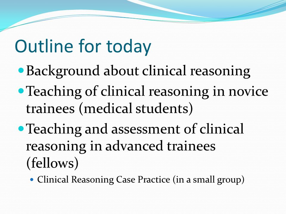 Clinical Reasoning Curriculum Design: A representative from each group will present the reasoning behind their clinical decision to the whole group The presenting fellow will summarize each groups key reasons to confirm they are understood correctly The presenting fellow will share the outcomes of the case if known The presenting fellow will present the results of a literature search if any relevant evidence exists