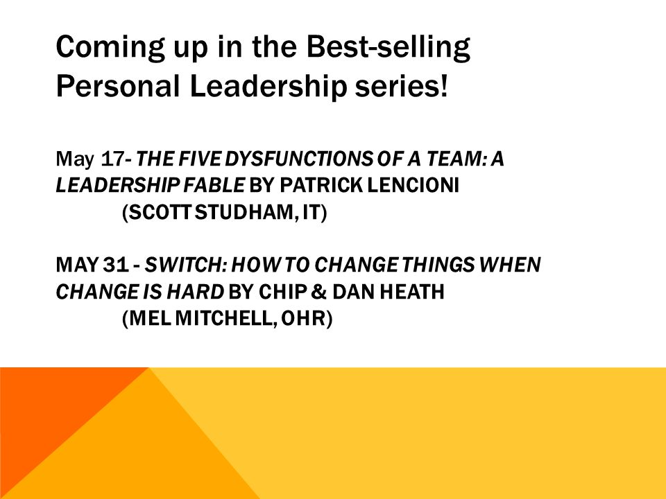 Coming up in the Best-selling Personal Leadership series! May 17- THE FIVE DYSFUNCTIONS OF A TEAM: A LEADERSHIP FABLE BY PATRICK LENCIONI (SCOTT STUDH
