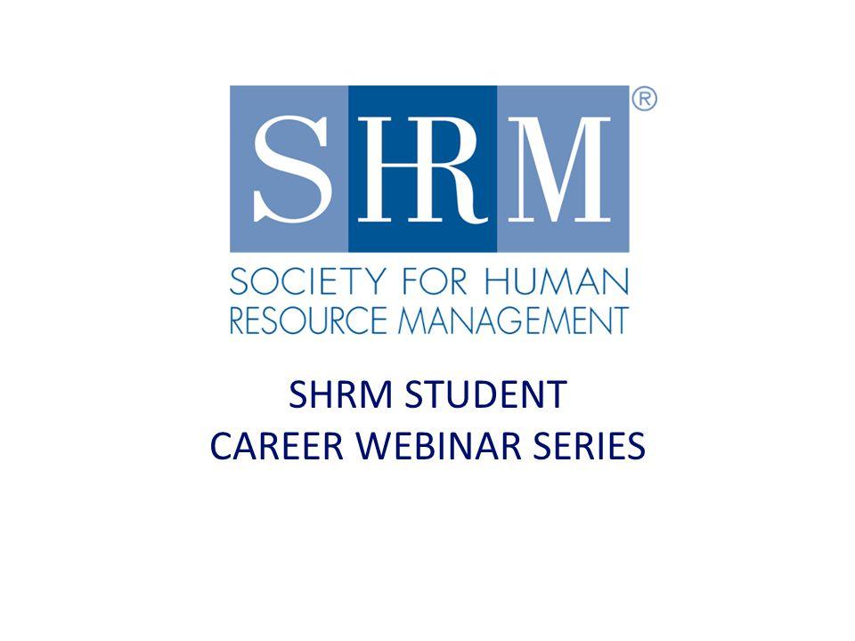 SHRM STUDENT CAREER WEBINAR SERIES