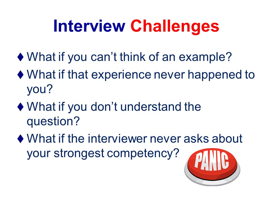 Interview Challenges What if you cant think of an example.