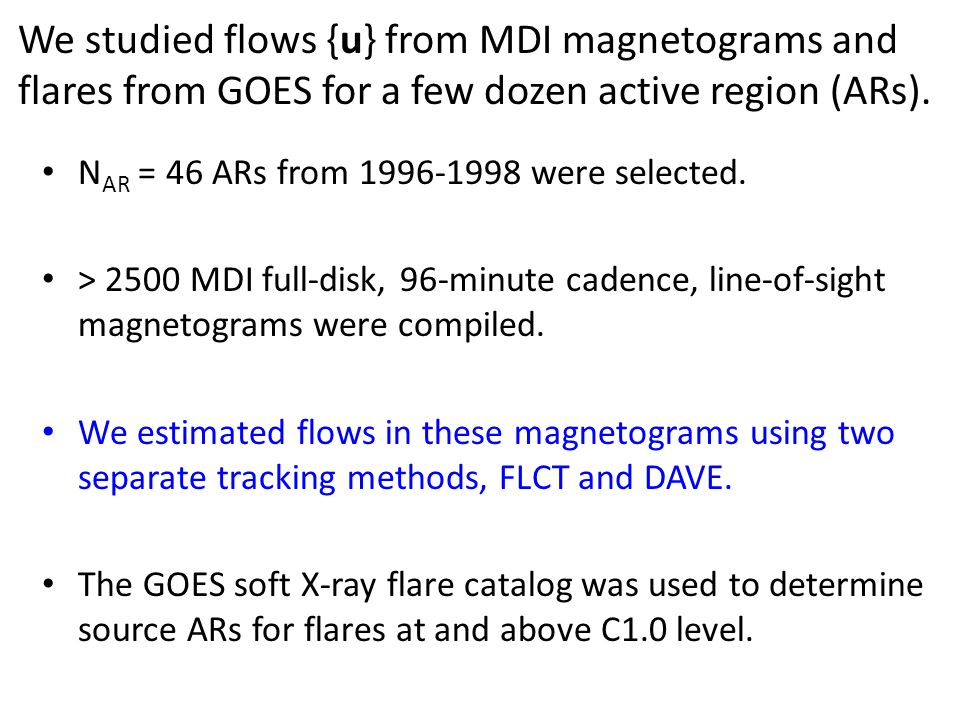 We studied flows {u} from MDI magnetograms and flares from GOES for a few dozen active region (ARs). N AR = 46 ARs from 1996-1998 were selected. > 250