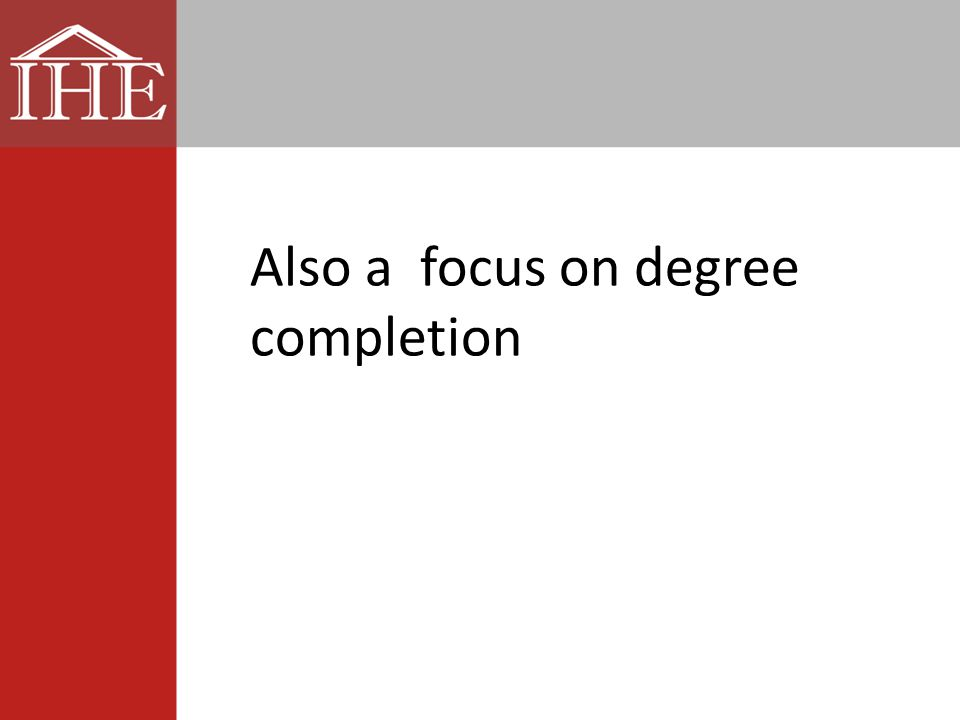Also a focus on degree completion