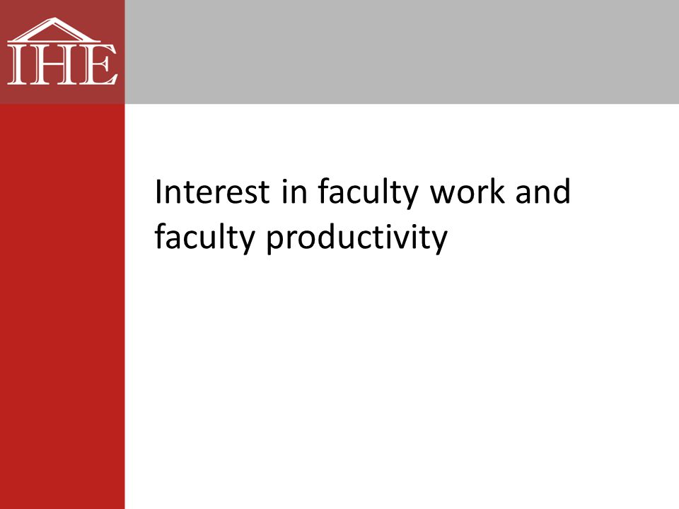 Interest in faculty work and faculty productivity
