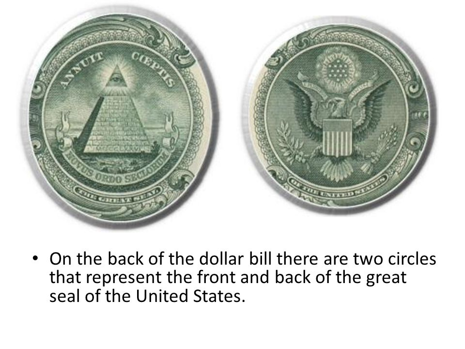 The United States Department of the Treasury Seal is on the One Dollar Bill. There is a key, a scale, and a carpenters square on the seal. Scale Carpe