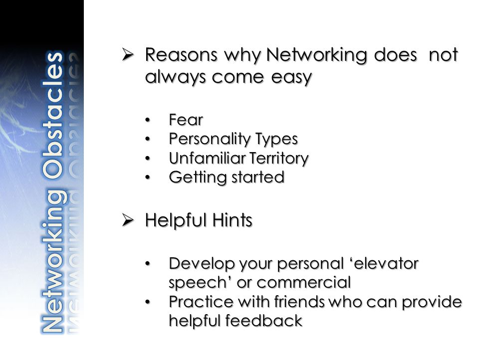 Reasons why Networking does not always come easy Reasons why Networking does not always come easy Fear Fear Personality Types Personality Types Unfami