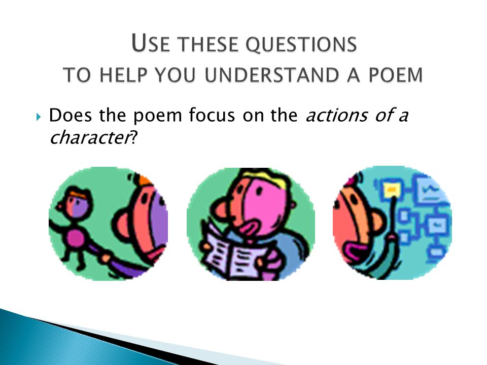 Does the poem focus on the actions of a character?