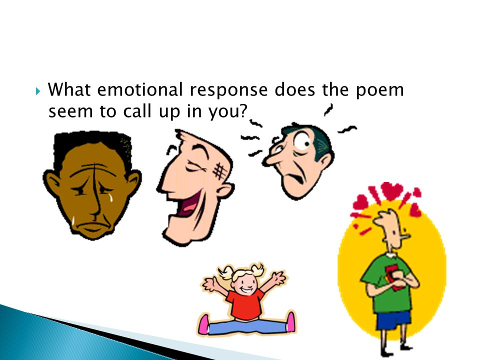 What emotional response does the poem seem to call up in you?