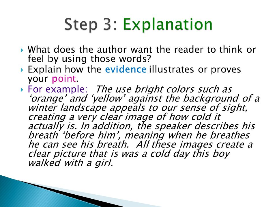 What does the author want the reader to think or feel by using those words? Explain how the evidence illustrates or proves your point. For example: Th