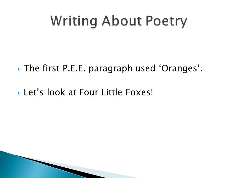 The first P.E.E. paragraph used Oranges. Lets look at Four Little Foxes!