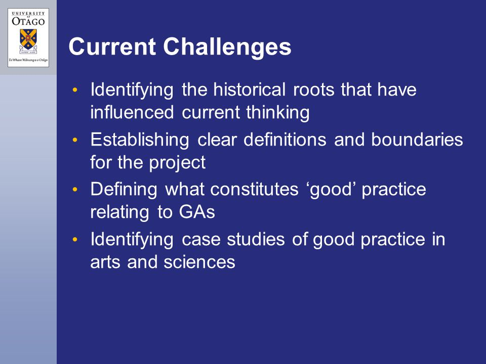 Current Challenges Identifying the historical roots that have influenced current thinking Establishing clear definitions and boundaries for the projec