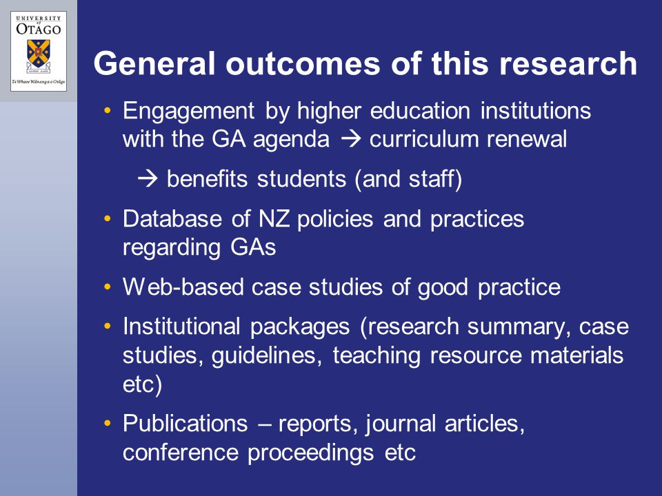 General outcomes of this research Engagement by higher education institutions with the GA agenda curriculum renewal benefits students (and staff) Data