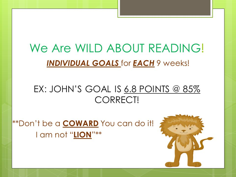 We Are WILD ABOUT READING. INDIVIDUAL GOALS for EACH 9 weeks.