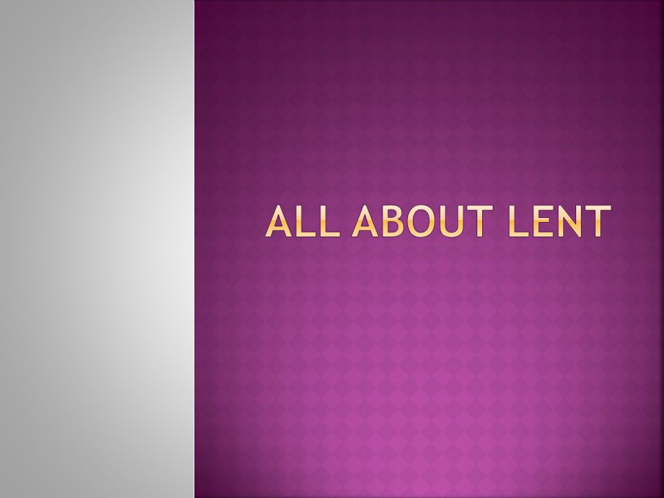 All Fridays of Lent - abstinence Good Friday – fasting and abstinence All days of lent are appropriate for fasting or abstaining