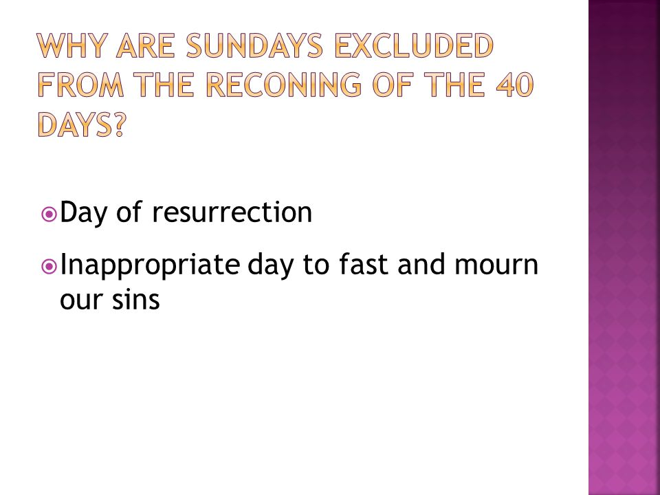 Day of resurrection Inappropriate day to fast and mourn our sins