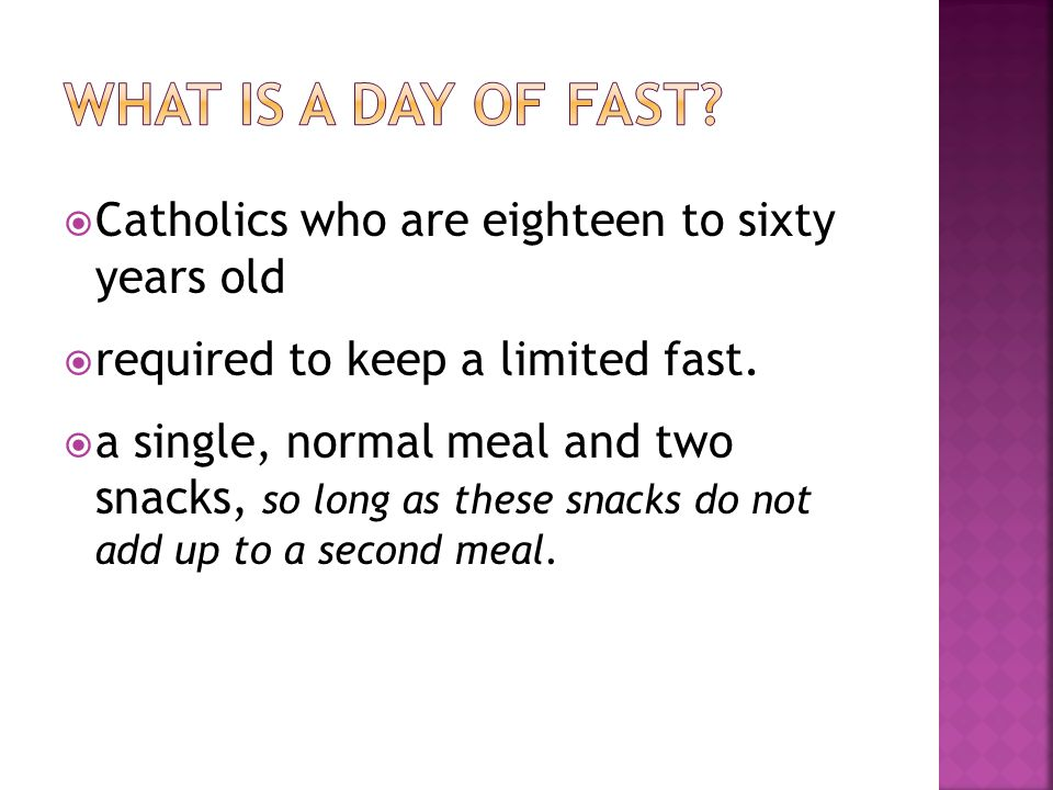 Catholics fourteen years or older are required to abstain from eating meat