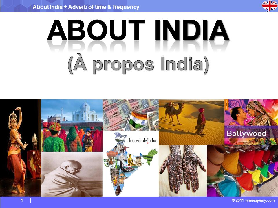 About India + Adverb of time & frequency © 2011 wheresjenny.com1