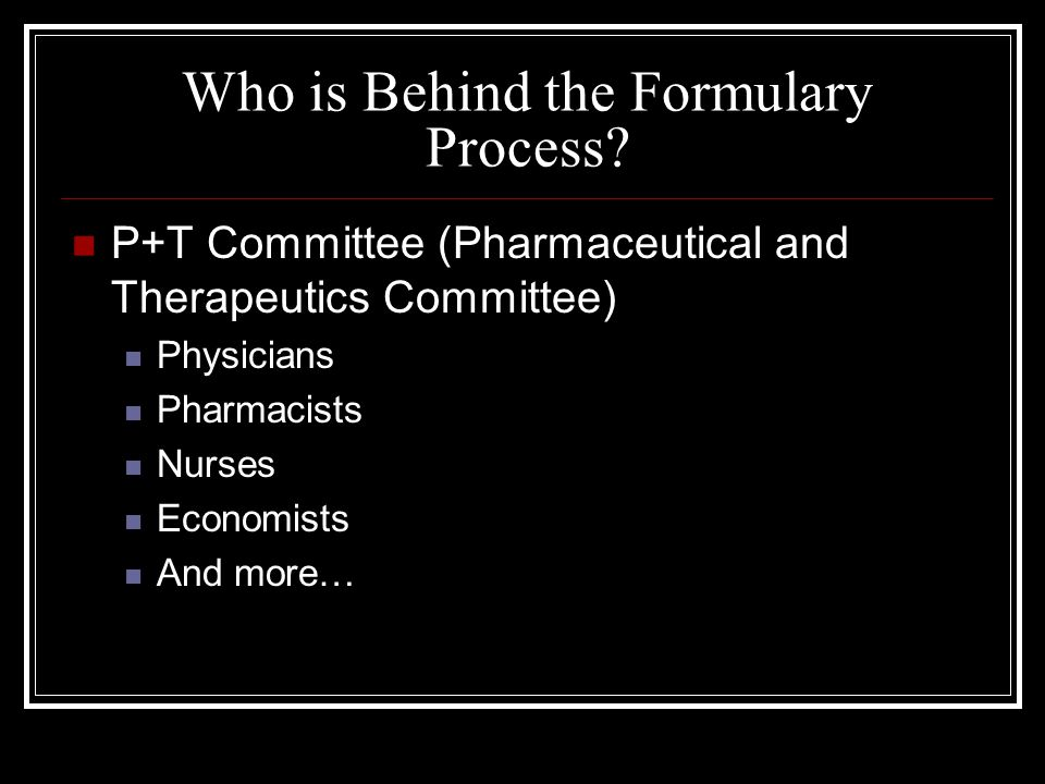 Who is Behind the Formulary Process.