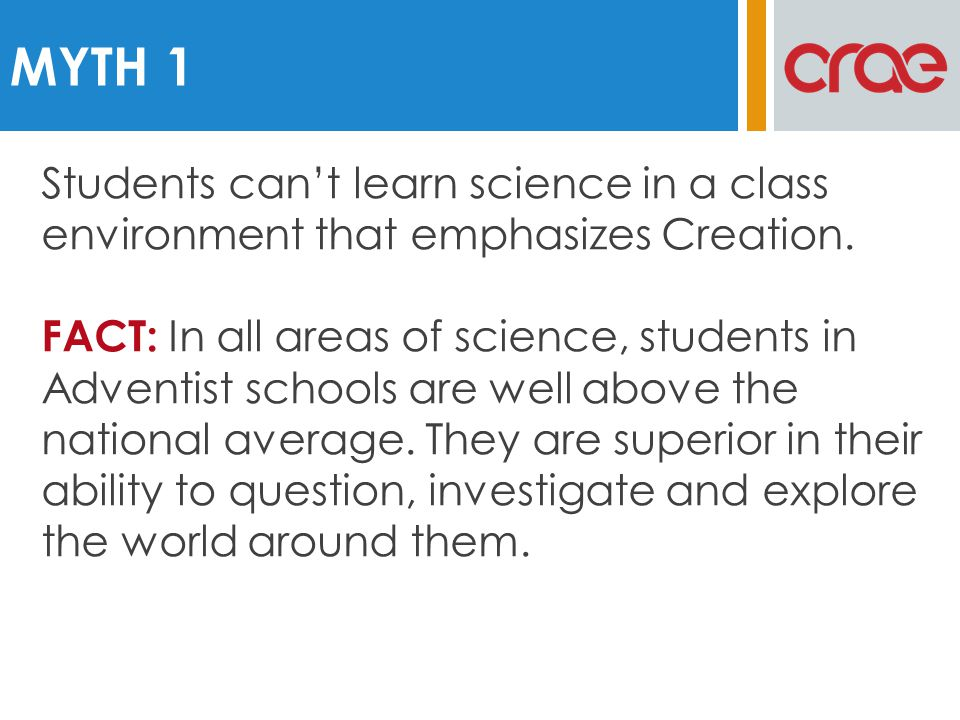 Students cant learn science in a class environment that emphasizes Creation.