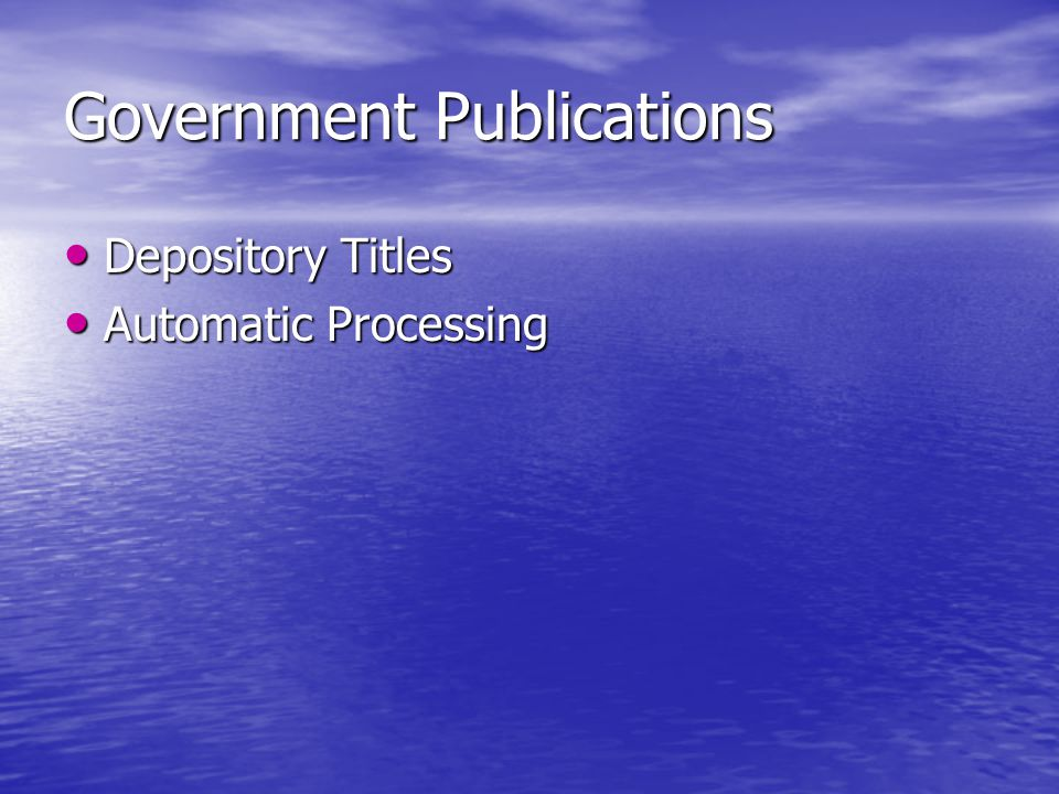 Government Publications Depository Titles Depository Titles Automatic Processing Automatic Processing