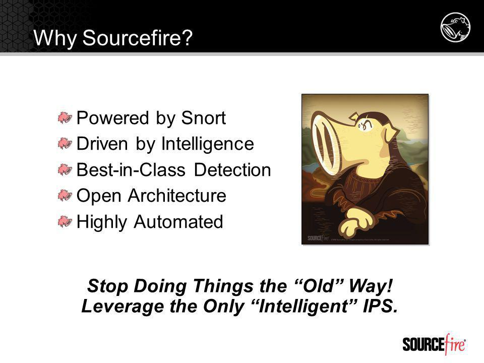 Why Sourcefire.