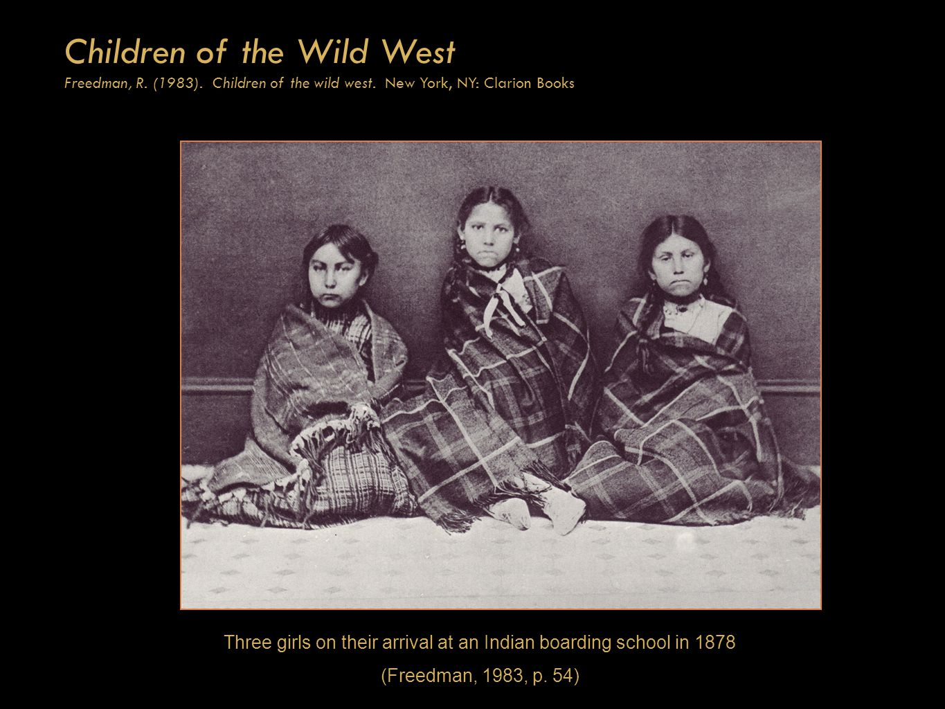 Children of the Wild West Freedman, R. (1983). Children of the wild west.