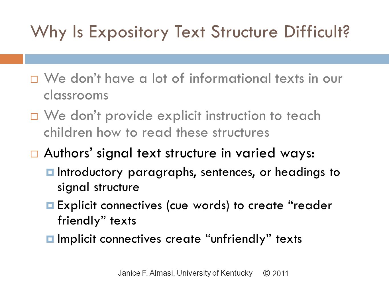 Why Is Expository Text Structure Difficult. © 2011 Janice F.