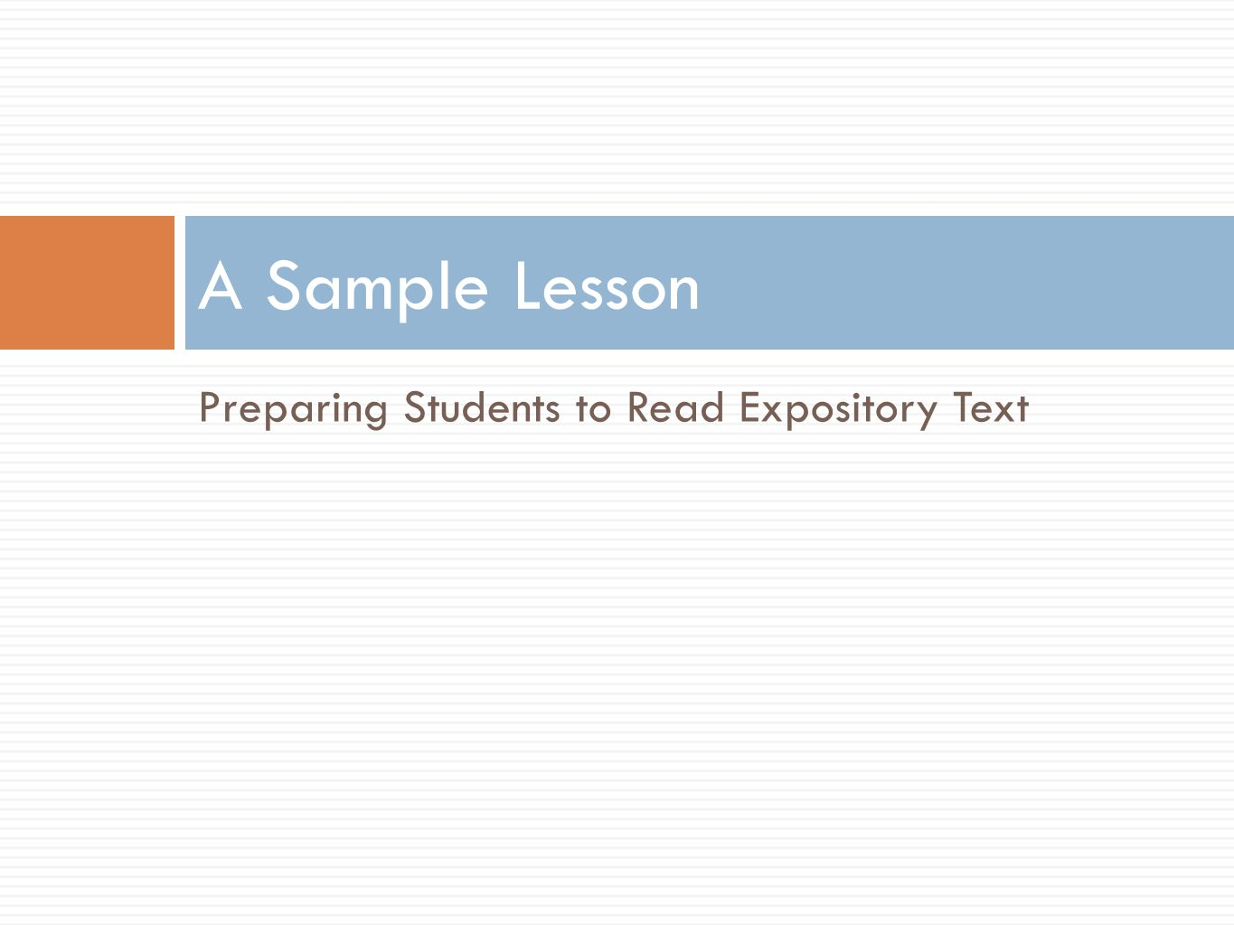 A Sample Lesson Preparing Students to Read Expository Text