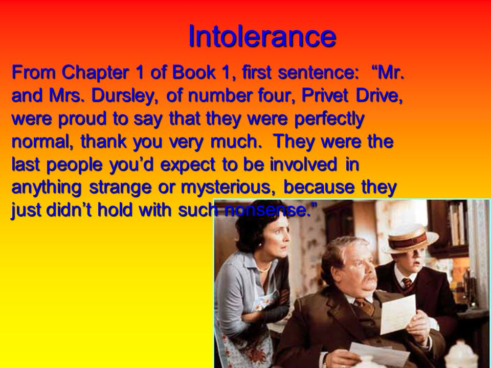 Intolerance From Chapter 1 of Book 1, first sentence: Mr.