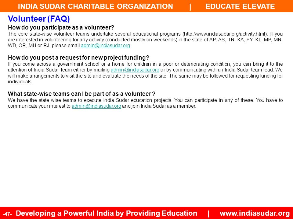 INDIA SUDAR CHARITABLE ORGANIZATION | EDUCATE ELEVATE -47- Developing a Powerful India by Providing Education | www.indiasudar.org How do you particip