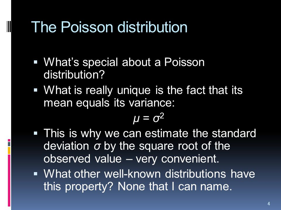 The Poisson distribution Whats special about a Poisson distribution.