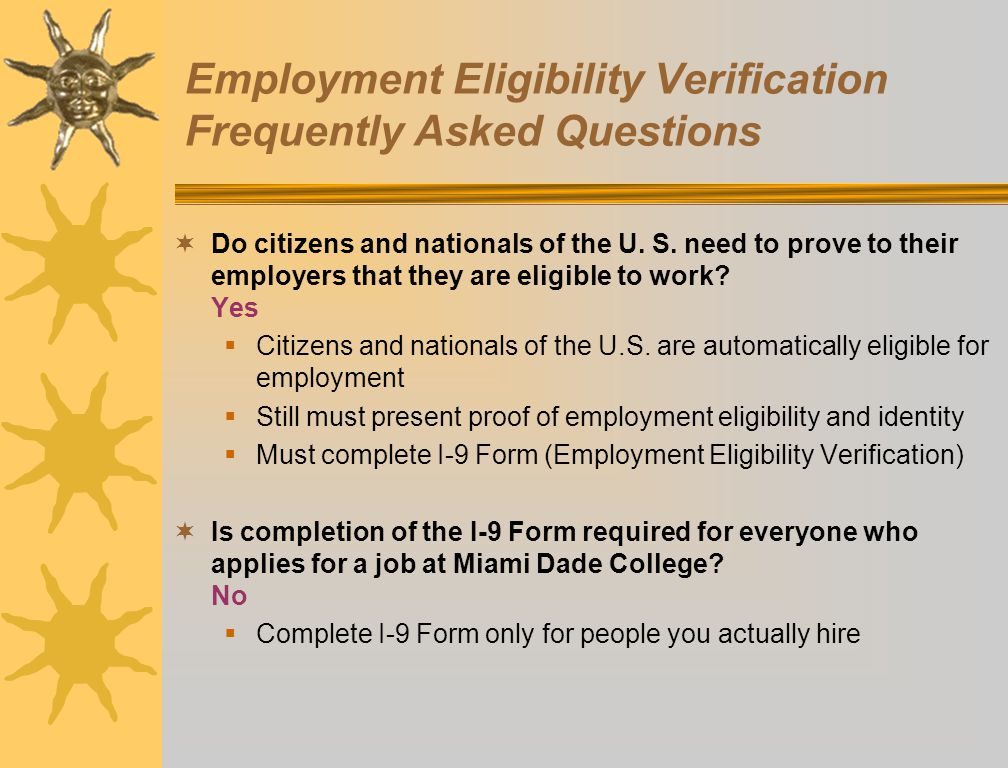 Employment Eligibility Verification Frequently Asked Questions Do citizens and nationals of the U. S. need to prove to their employers that they are e